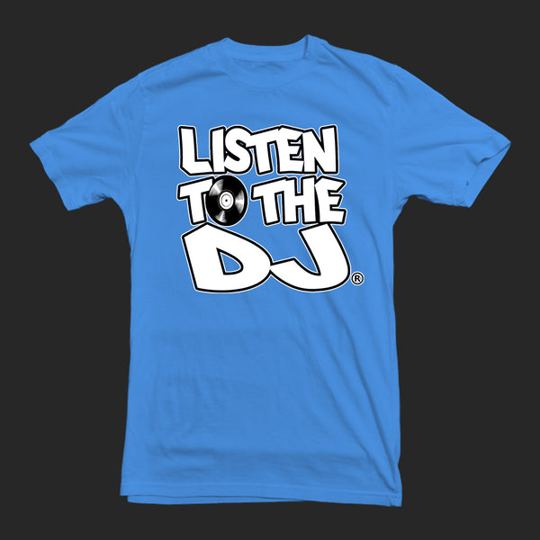 Baby Blue / White Logo - Listen to the DJ T-Shirt