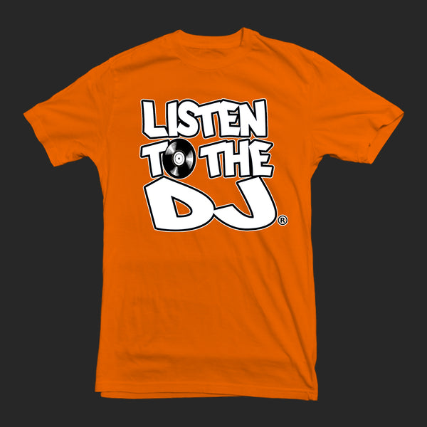 Orange / White Logo - Listen to the DJ T-Shirt