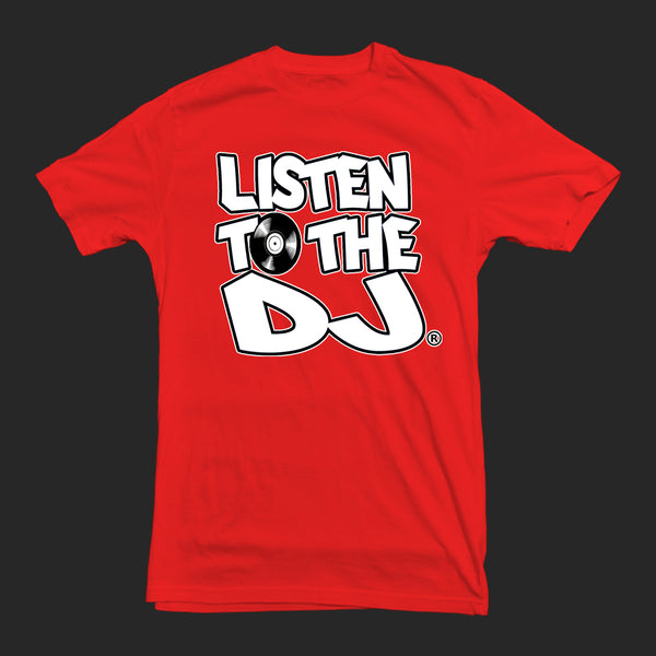 Red / White Logo - Listen to the DJ T-Shirt