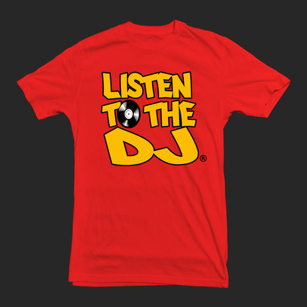 Red / Yellow Logo - Listen to the DJ T-Shirt
