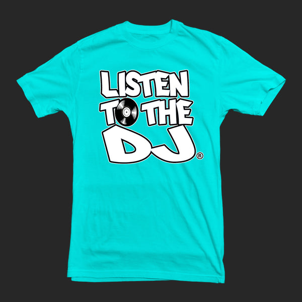 Turquoise / White Logo - Listen to the DJ T-Shirt