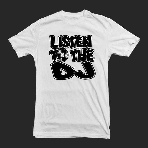 White / Black Logo - Listen to the DJ T-Shirt