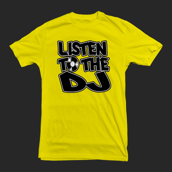 Yellow / Black Log - Listen to the DJ T-Shirt
