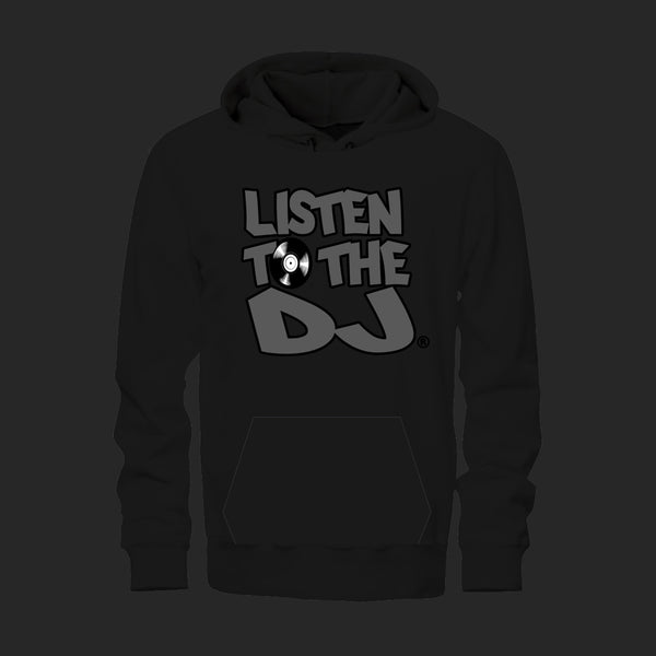 Black / Gray Logo - Listen to the DJ Hoodie