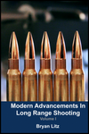 Modern Advancements in Long Range Shooting Vol 1 by Bryan LitzBison Tactical