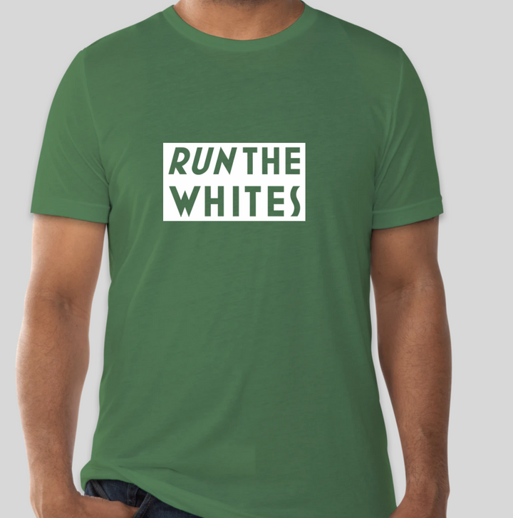Run The Whites T-Shirt