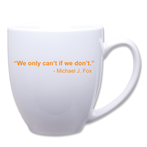 we only can t if we don t coffee mug michael j fox foundation