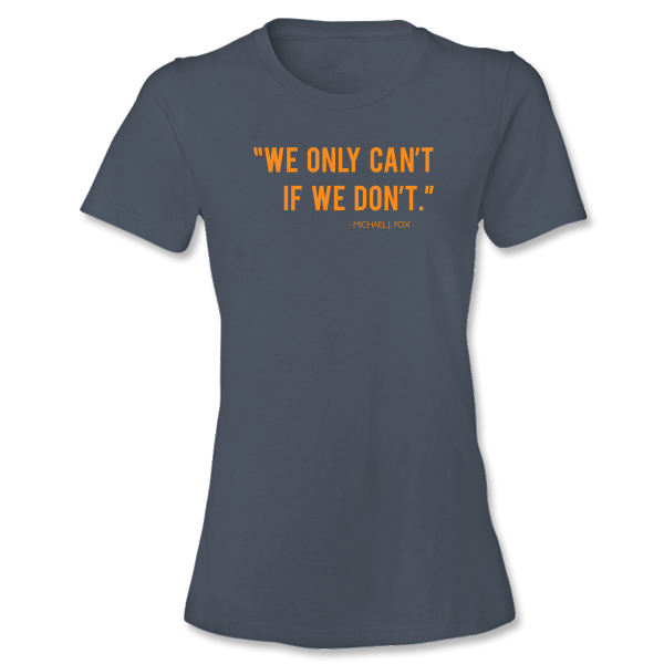 """We Only Can't if We Don't"" Michael J. Fox Quote Ladies Tee - Lake Blue"