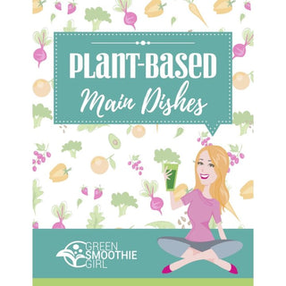 Plant-Based Main Dish Recipes - eBook