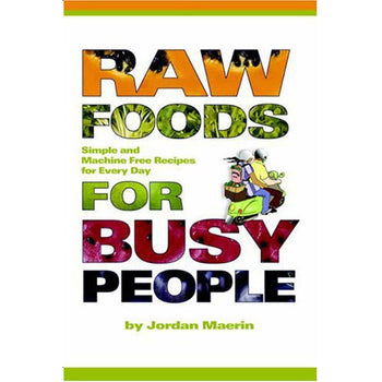 Raw Foods For Busy People Image