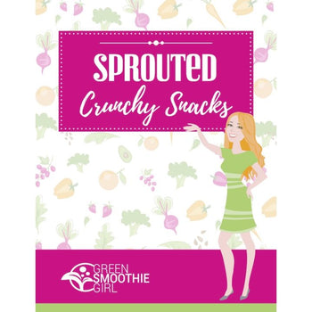 Sprouted, Crunchy Snacks Recipes - eBook Image