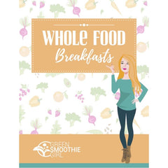 Whole-Food Breakfast Recipes - eBook