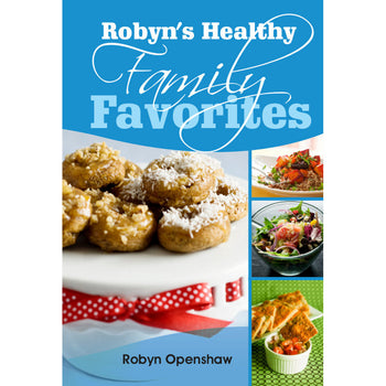 Robyn's Healthy Family Favorites Image