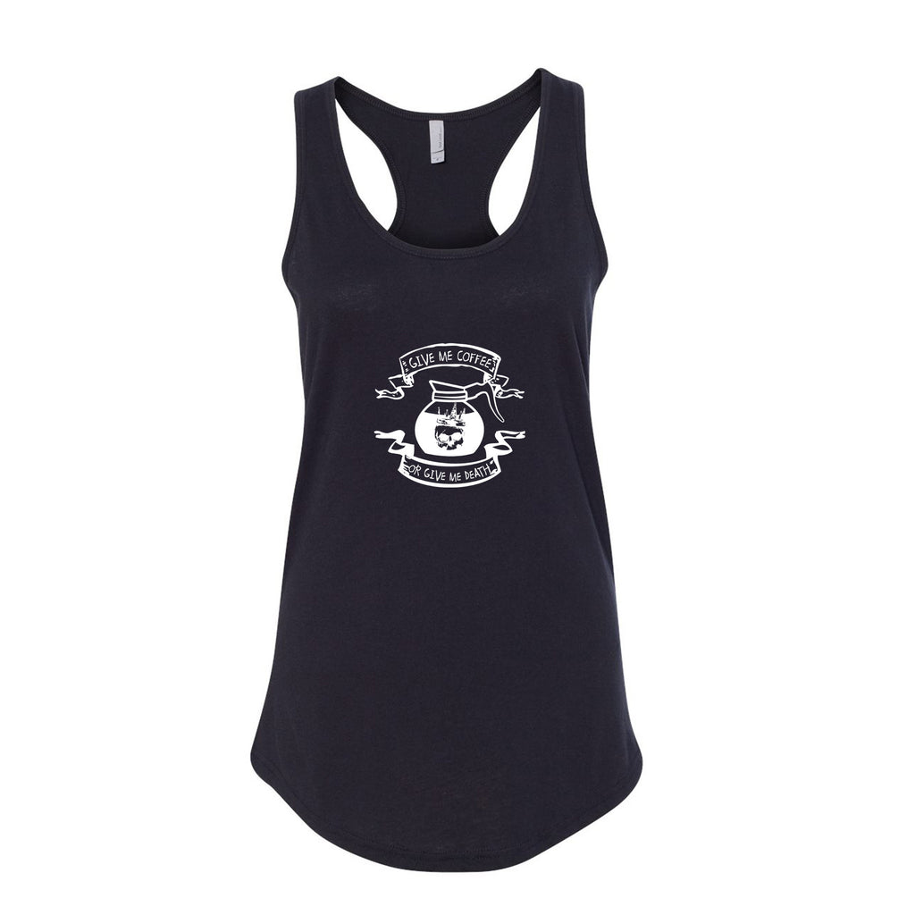 Give me Coffee or Death Racerback tank - Still Not Dead Apparel
