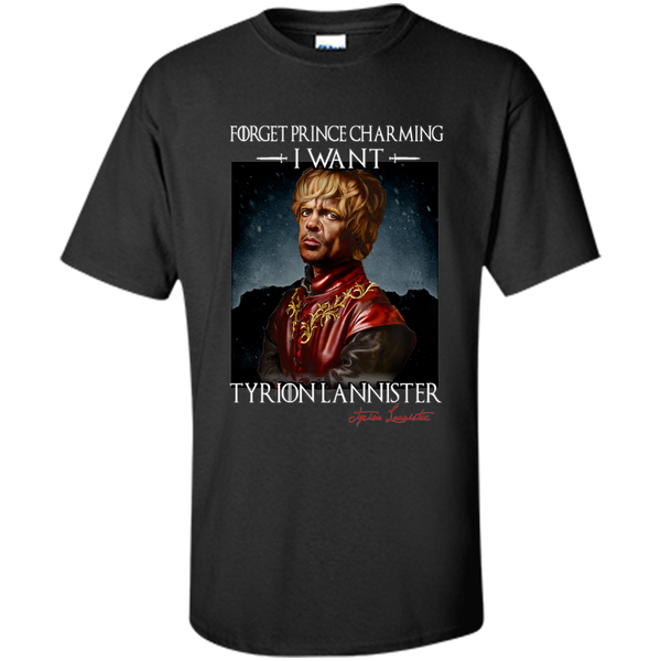 forget prince charming i want tyrion lannister Game Of Thrones Shirt