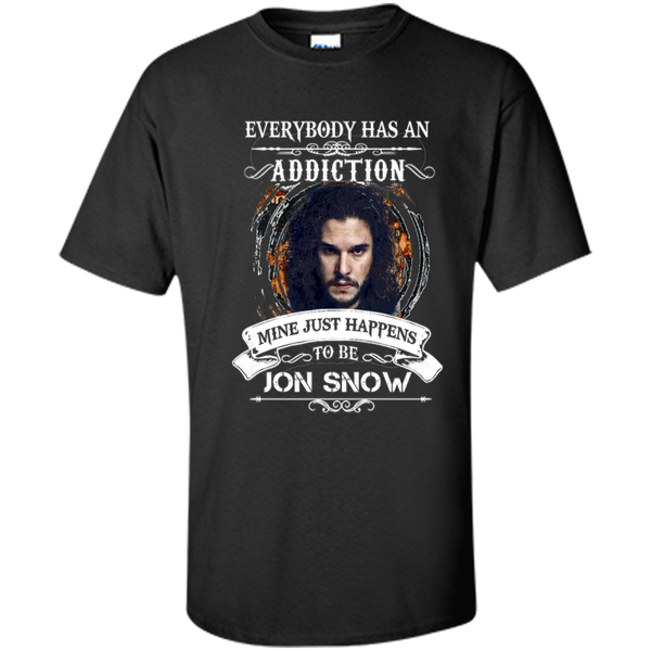 everybody has an addiction mine just happens to be jon snow Game Of Thrones Shirt