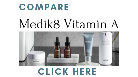 How To Compare Different Medik8 Vitamin A / Retinol Products