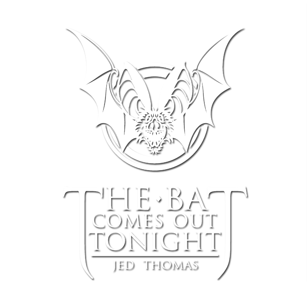 : : The Bat Comes Out Tonight - Jed Thomas : :