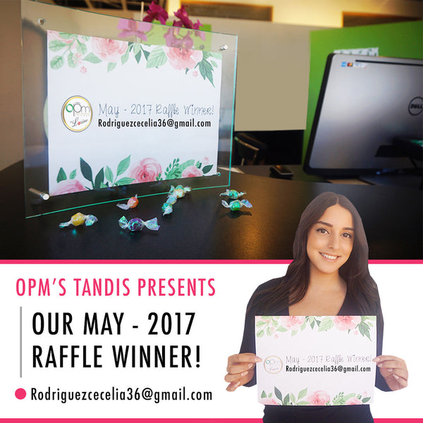OPM'S TANDIS PRESENTS: MAY 2017'S $50 RAFFLE WINNER!