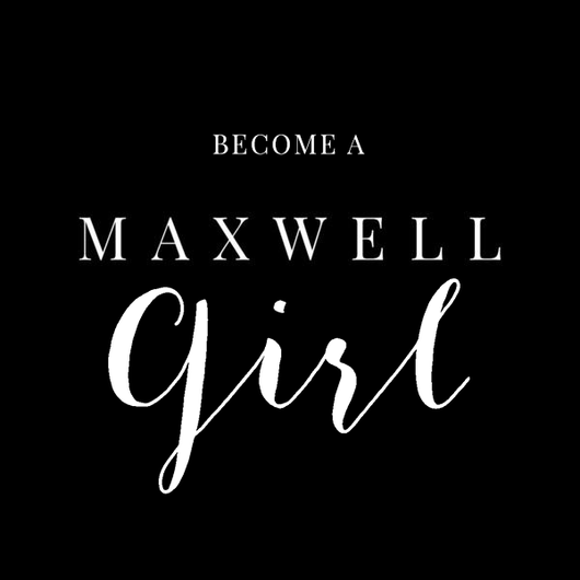 Become a Maxwell Girl