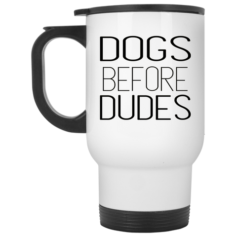 Travel Mug - Dogs before dudes