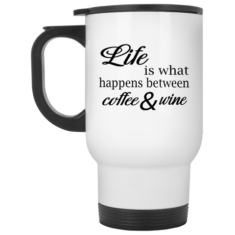 Travel Mug - Life is what happens between coffee and w.ne