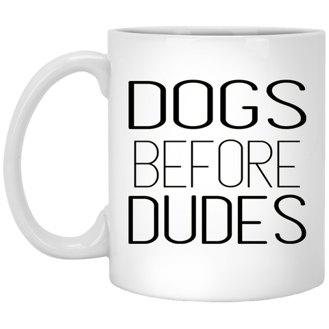 11 oz. Mug - Dogs before dudes