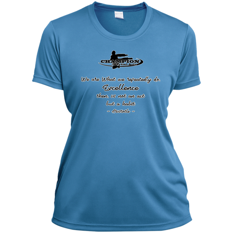 Ladies Short Sleeve Moisture-Wicking Shirt - We are what we repeatedly do