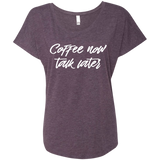 Next Level Ladies Triblend Dolman Sleeve - Coffee now talk later