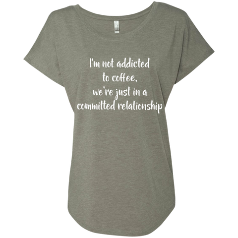 Next Level Ladies Triblend Dolman Sleeve - I'm not addicted to coffee