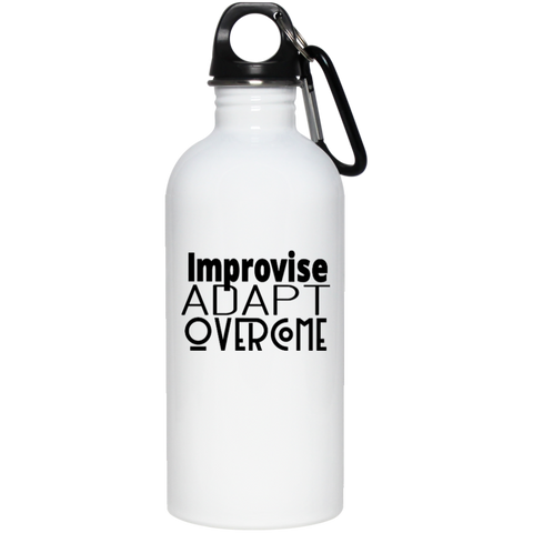 20 oz Stainless Steel Water Bottle - Improvise, adapt, overcome