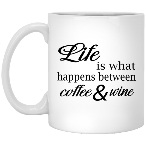 11 oz. Mug - Life is what happens between coffee and w.ne