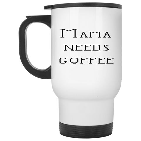 Travel Mug - Mama needs coffee