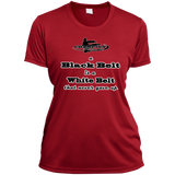 Ladies Short Sleeve Moisture-Wicking Shirt - A black belt is a white belt...