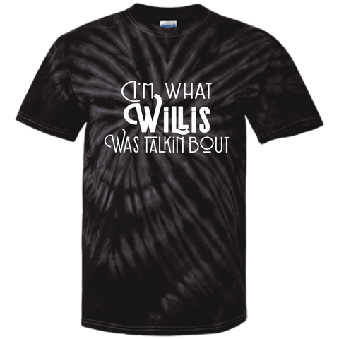 Customized 100% Cotton Tie Dye T-Shirt- I'm what Willis what talking about
