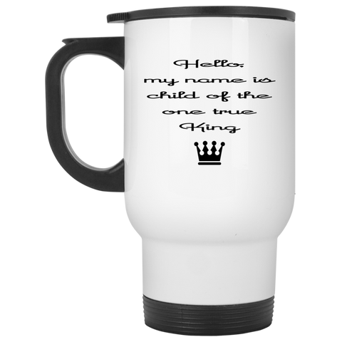 Travel Mug - Child of the one true King