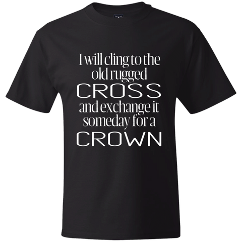 Hanes Beefy Graphic Tee - I will cling to the old, rugged Cross