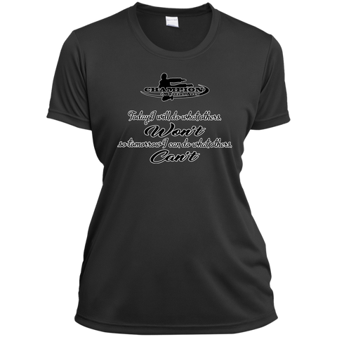 Ladies Short Sleeve Moisture-Wicking Shirt -Today I'll do what others won't