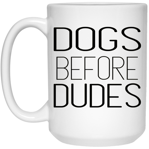 Mug - 15oz - Dogs before dudes