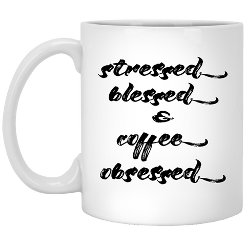 11 oz. Mug - Stressed, blessed and coffee obsessed