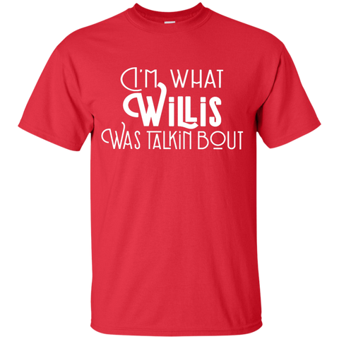 Youth Cotton Graphic Tee - I'm what Willis was talkin bout