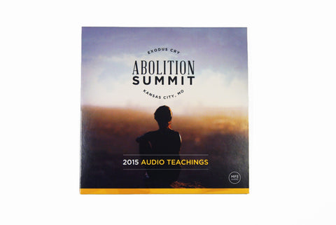 2015 Abolition Summit Audio Teachings