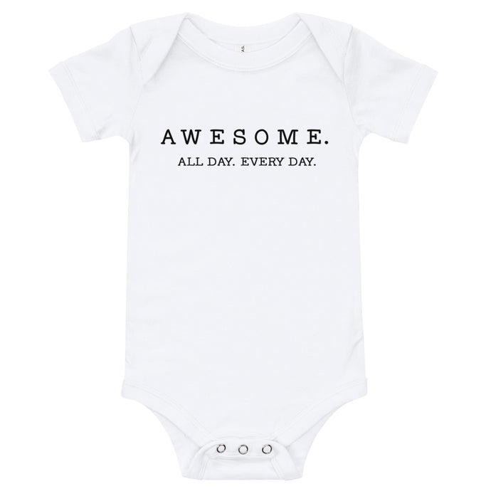 Awesome. All Day. Every Day Baby Onesie / T-shirt - North Jems
