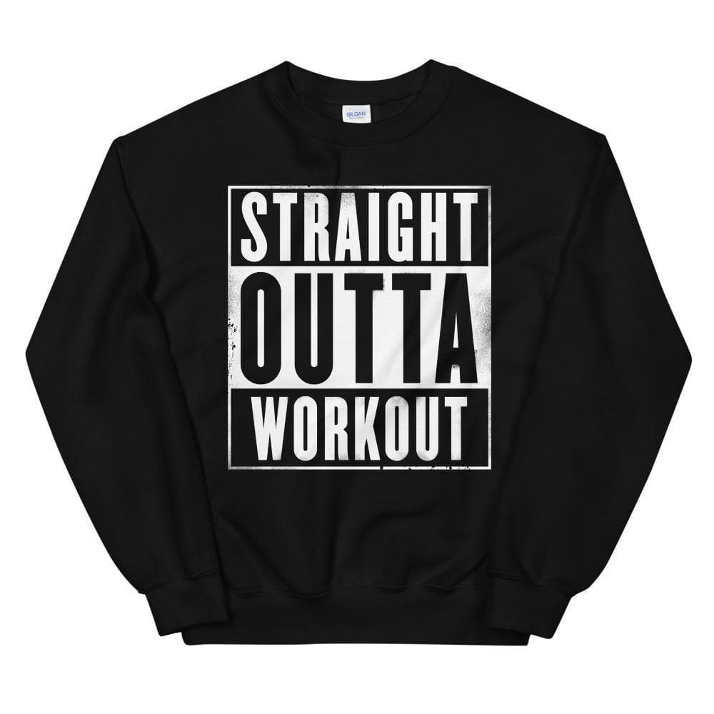 Straight Outta Workout Unisex Sweatshirt