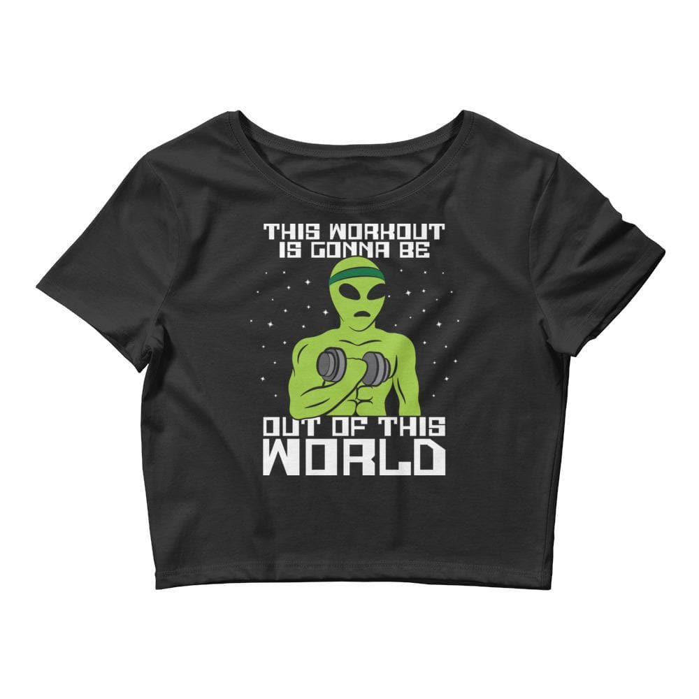 This Workout Is Gonna Be Out Of This World  Crop Tee- READY TO SHIP!
