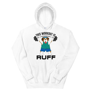This Workout Is Ruff Unisex Hoodie