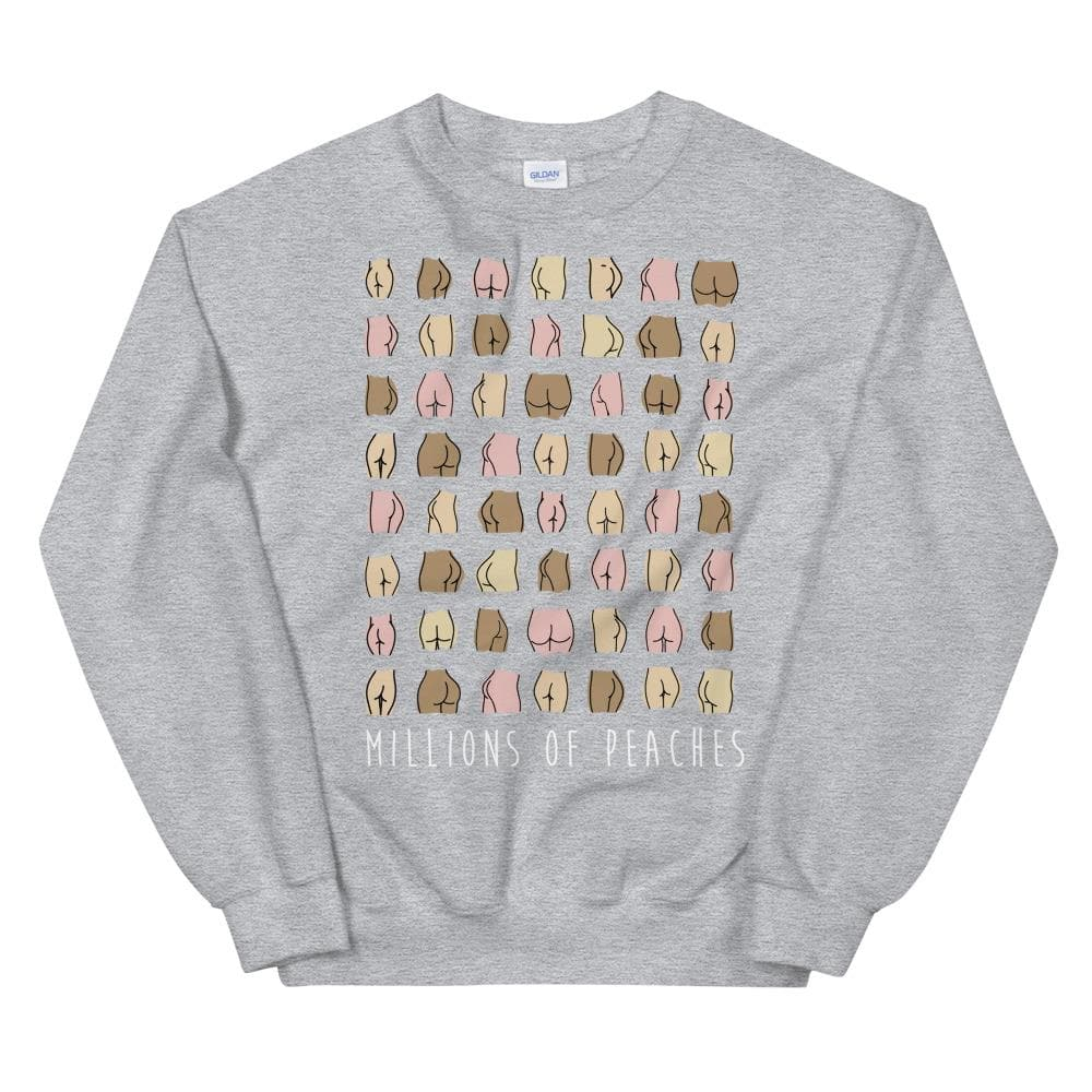 Millions Of Peaches Sweatshirt