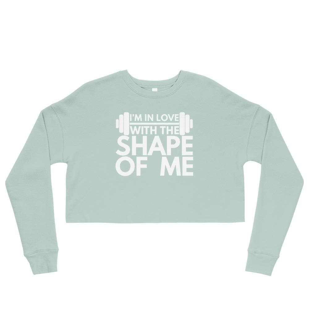 I'm In Love With The Shape Of Me Crop Sweatshirt