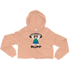 This Workout Is Ruff Crop Hoodie