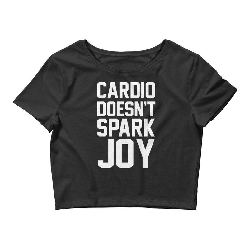 Cardio Doesn't Spark Joy Crop Tee- READY TO SHIP!